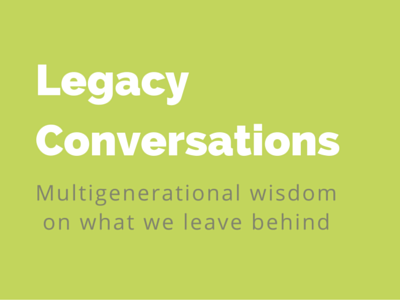 Legacy Conversations